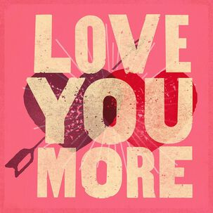 Love You More Musical Valentine's Day Card