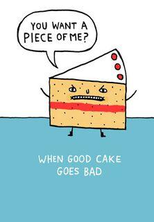 Good Cake Gone Bad Funny Birthday Card,