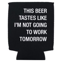 About Face Not Going To Work Tomorrow Koozie, , large