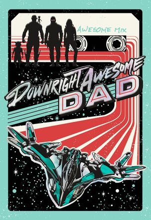 Guardians of the Galaxy Downright Awesome Dad Father's Day Card