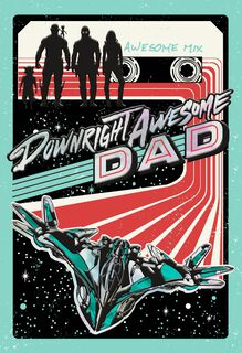 Guardians of the Galaxy Downright Awesome Dad Father's Day Card,