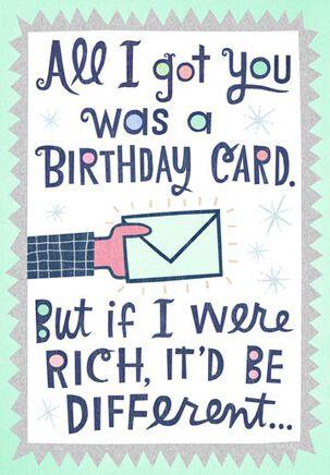 If I Were Rich Funny Birthday Card