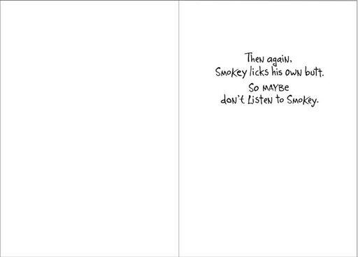Don't Listen to Smokey Funny Birthday Card,
