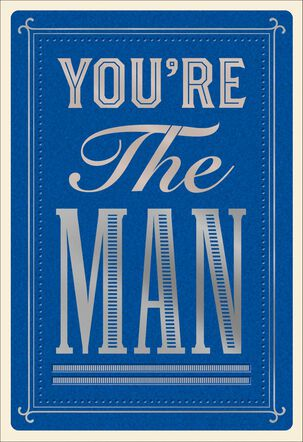 You're the Man Father's Day Card