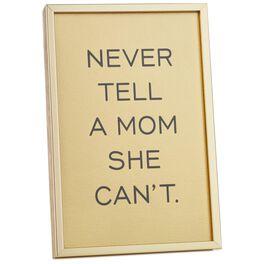 Never Tell a Mom Framed Print, , large