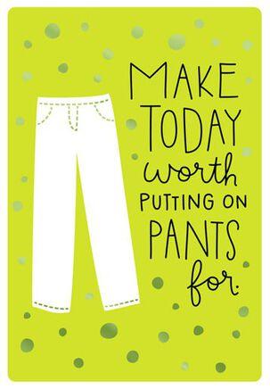 Pants On Birthday Card