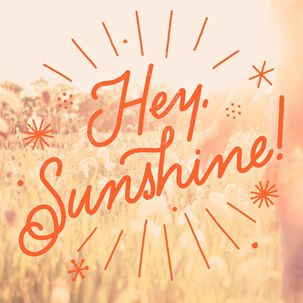 Hey Sunshine Just Because Music Card