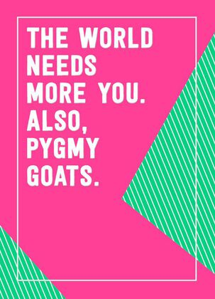 Pygmy Goats Funny Just Because Card