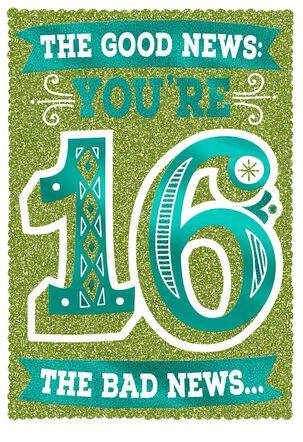 Good News, Bad News 16th Funny Birthday Card