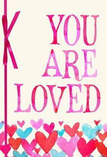 You Are Loved Valentine's Day Card,