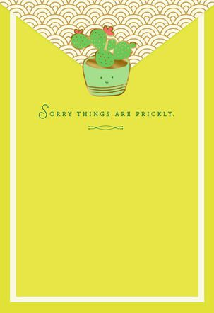 Sorry Things Are Prickly Encouragement Card