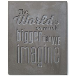 Bigger Than We Imagine Stamped Concrete Sign, 8x10, , large