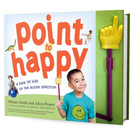 Point to Happy, a Book for Kids on the Autism Spectrum