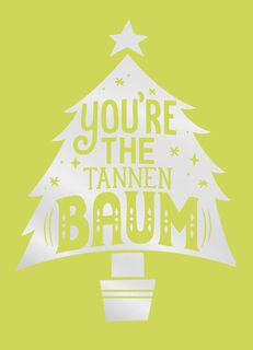 You're the Tannenbaum Christmas Card,