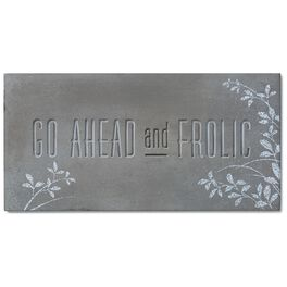 Go Ahead and Frolic Stamped Concrete Sign, 12x6, , large