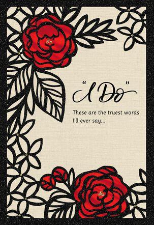 """I Do"" Romantic Valentine's Day Card"