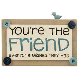 You're the Friend Everyone Wishes They Had Sign, , large