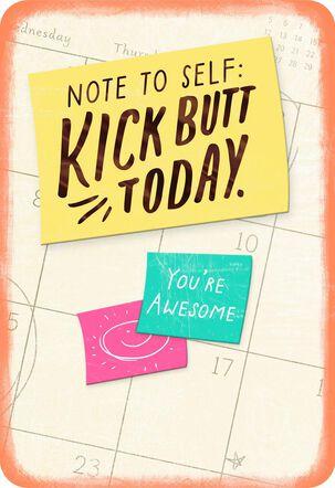 Kick Butt Today Encouragement Card