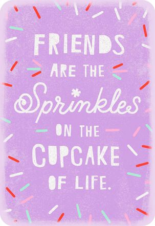 Sprinkles on the Cupcake of Life Friendship Card