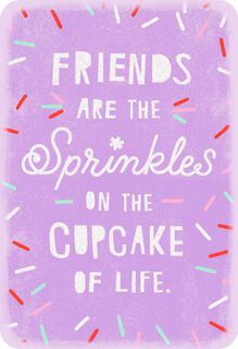 Sprinkles on the Cupcake of Life Friendship Card,