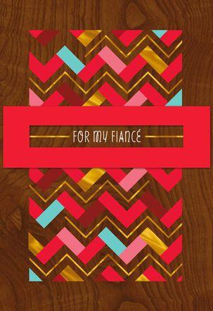 Bright Chevron Valentine's Day Card for Fiancé