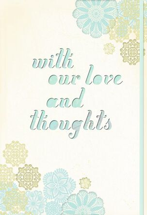 With Our Love and Thoughts Sympathy Card