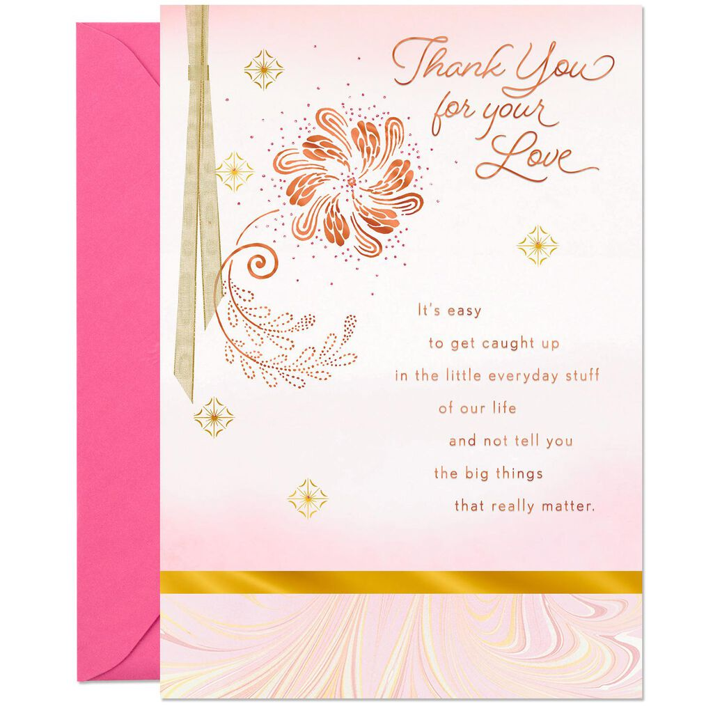 Thank You For Your Love Birthday Card