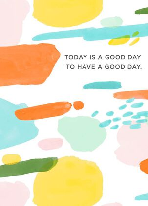 Today Is a Good Day Blank Encouragement Card