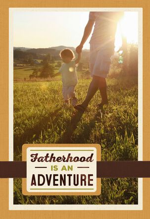 Fatherhood Is an Adventure Father's Day Card for New Father
