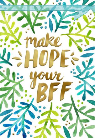 Make Hope Your BFF Encouragement Card