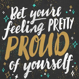 Be Proud of Yourself Musical Congratulations Card,
