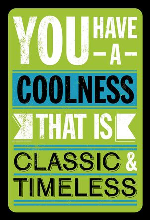 Classic and Timeless Coolness Funny Birthday Card