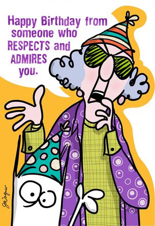 Respectful Admiration Funny Birthday Card
