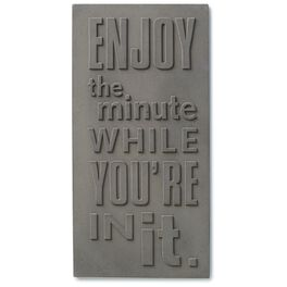 Enjoy the Minute While You're in It Stamped Concrete Sign, 6x12, , large