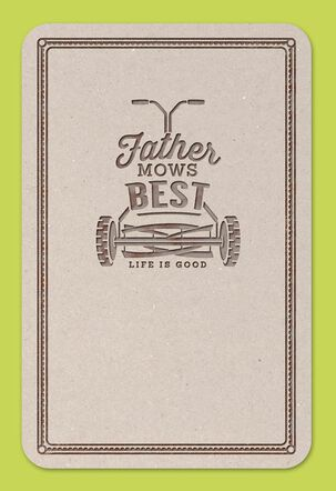 Life is Good® Father Mows Best Father's Day Card