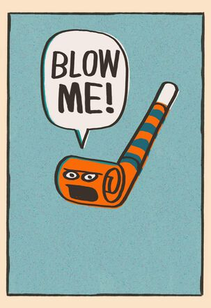 Blow Me Party Horn Naughty Funny Birthday Card