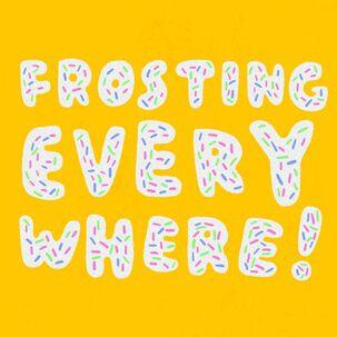 Frosting Everywhere Funny Birthday Card