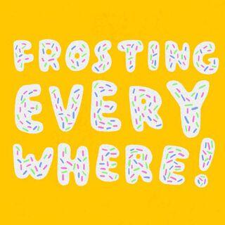 Frosting Everywhere Funny Birthday Card,