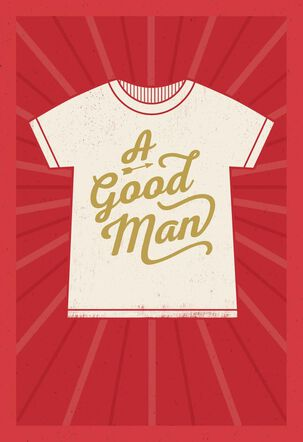 Good Man T-shirt Birthday Card