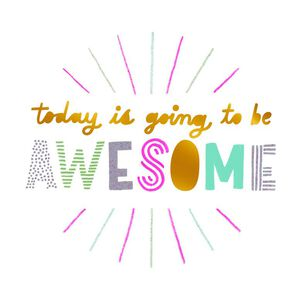 Today Is Going to Be Awesome Thinking of You Card