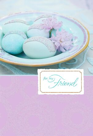 For My Friend Decorated Eggs Easter Card