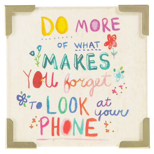 Natural Life Do More Forget Your Phone Corner Magnet
