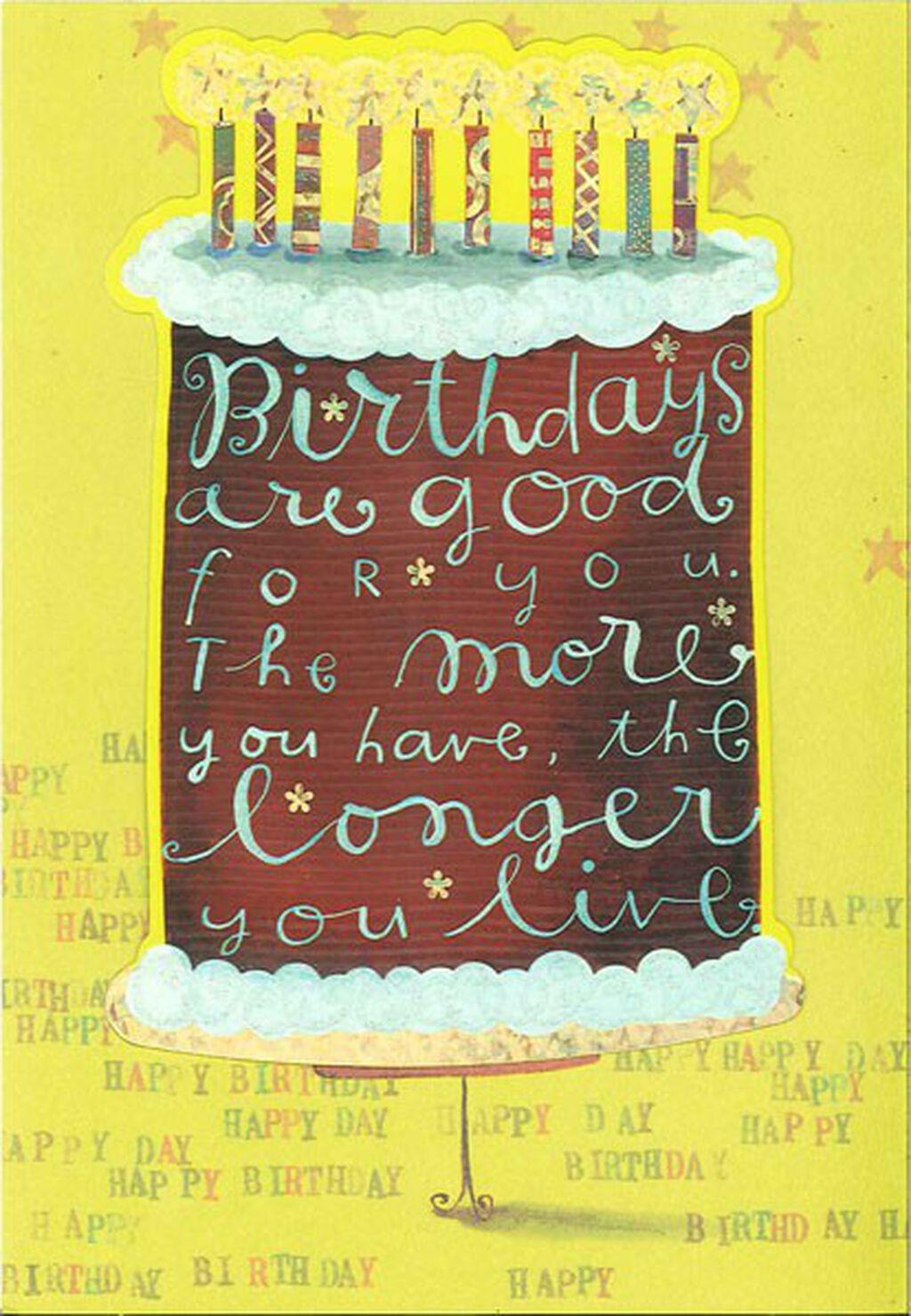 birthdays are good for you birthday card greeting cards hallmark