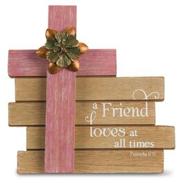 A Friend Loves at All Times Proverbs 17:17 Cross Plaque, , large