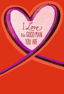 Good Man Good Life Valentine's Day Card,