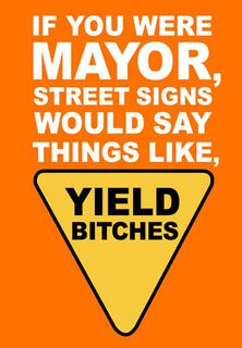 Yield Bitches Funny Friendship Card,
