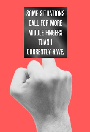 More Middle Fingers Funny Encouragement Card