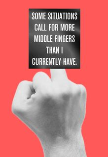 More Middle Fingers Funny Encouragement Card,