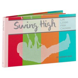 Swing High: 80 Life Lessons From Childhood Book, , large