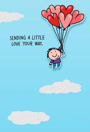 Sending a Little Love Just Because Card